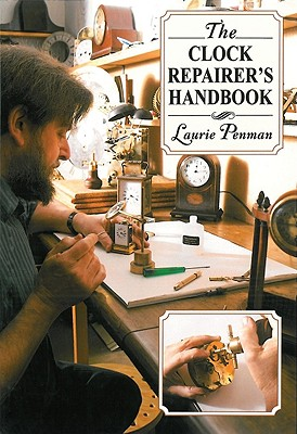 The Clock Repairer's Handbook By Penman, Laurie